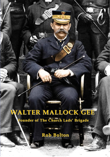 Walter Mallock Gee - Founder of the Church Lads' Brigade